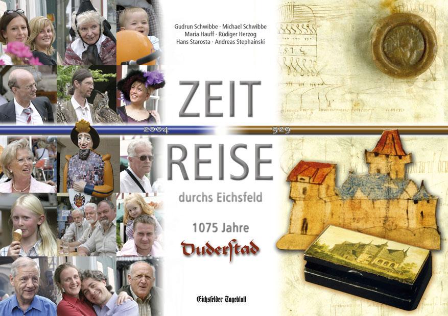 Buchtitel: ZEIT REISE durchs Eichsfeld - 1075 Jahre Duderstadt